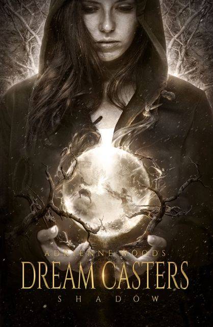 Dream Casters: Shadow, Adrienne Woods