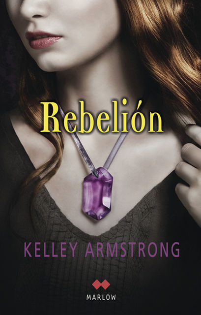 Rebelión, Kelley Armstrong