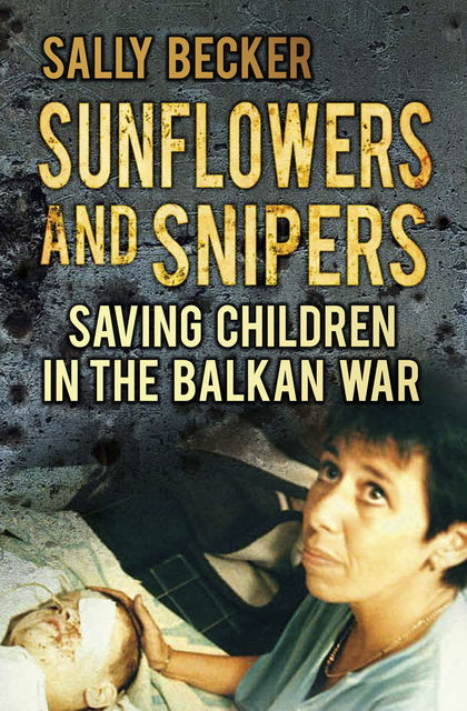 Sunflowers and Snipers, Sally Becker