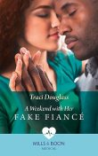 A Weekend With Her Fake Fiancé, Traci Douglass