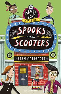 Spooks and Scooters, Elen Caldecott