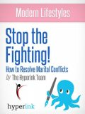 Stop the Fighting! Improve Your Marriage by Getting Past Conflict (Sex, Relationships), The Hyperink Team