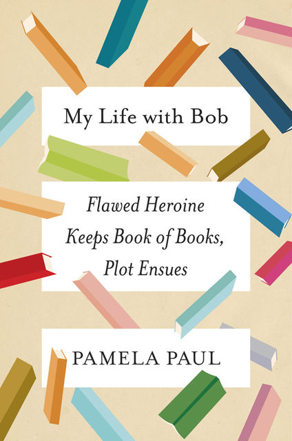 My Life with Bob, Pamela Paul