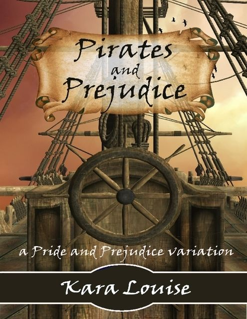 Pirates and Prejudice, Kara Louise