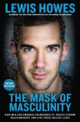 The Mask of Masculinity, Lewis Howes