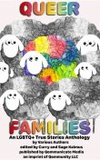Queer Families, Various Authors, Edited by Curry, Sage Kalmus