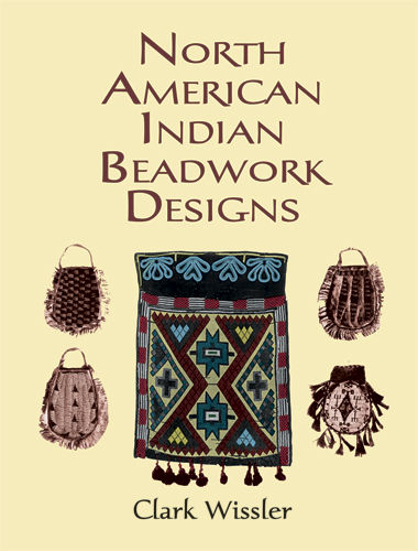 North American Indian Beadwork Designs, Clark Wissler
