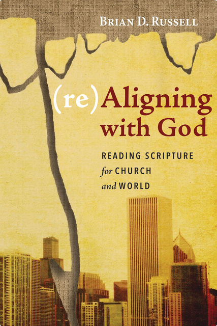 re)Aligning with God, Brian D. Russell