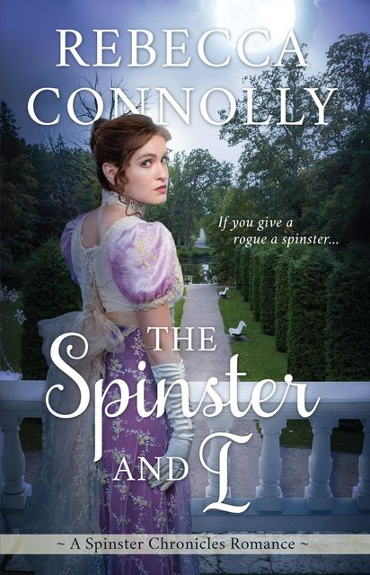 The Spinster and I, Rebecca Connolly