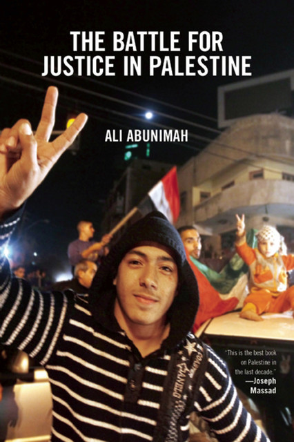 The Battle for Justice in Palestine, Ali Abunimah