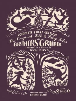 The Original Folk and Fairy Tales of the Brothers Grimm, Jakob Grimm, Jack, Wilhelm Wägner, Brothers Grimm, Andrea J., Dezs, Zipes