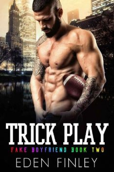 Trick Play (Fake Boyfriend Book 2), Eden Finley