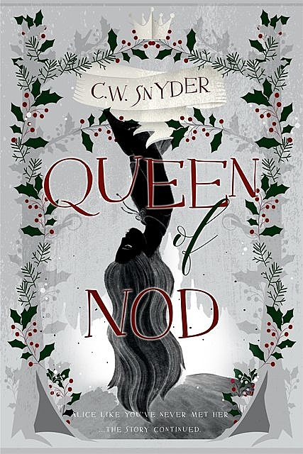 Queen of Nod, C.W. Snyder