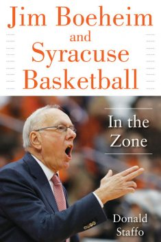 Jim Boeheim and Syracuse Basketball, Donald Staffo