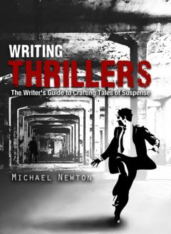 Writing Thrillers, Michael Newton