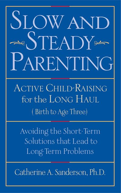 Slow and Steady Parenting, Catherine Sanderson