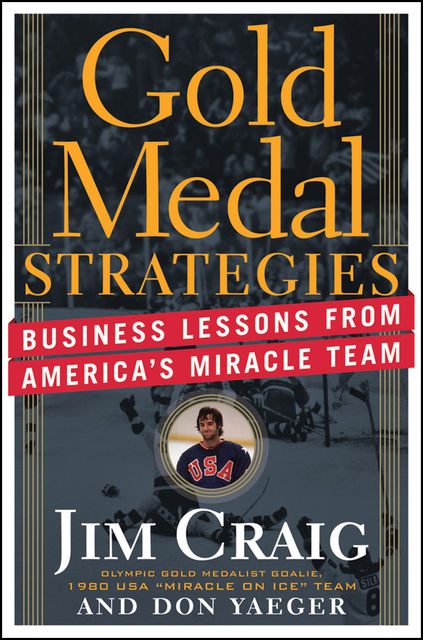 Gold Medal Strategies, Don Yaeger, Jim Craig