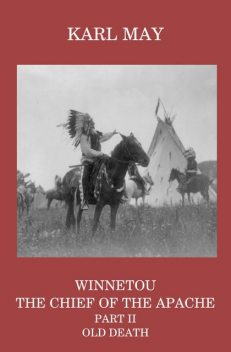 Winnetou, the Chief of the Apache, Part II, Old Death, Karl May