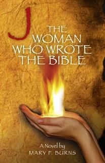 Woman Who Wrote the Bible, Mary Burns