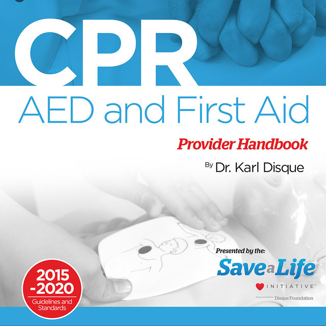 CPR, AED & First Aid Provider Handbook, Karl Disque