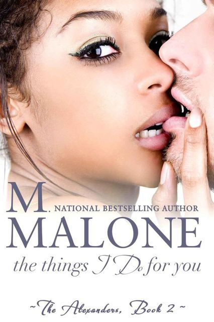 The Things I Do for You (The Alexanders), M., Malone