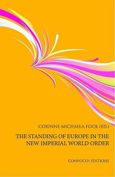 The Standing of Europe in the New Imperial World Order, Corinne Michaela Flick