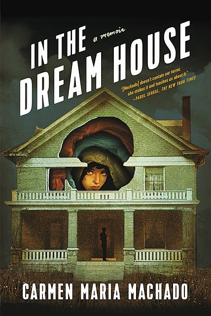 In the Dream House, Carmen Maria Machado