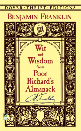 Wit and Wisdom from Poor Richard's Almanack, Benjamin Franklin