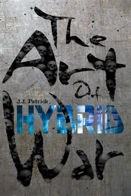 The Art Of Hybrid War, J.J. Patrick