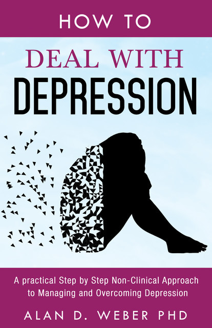 How To Deal With Depression, Alan Weber