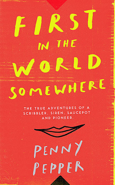 First in the World Somewhere, Penny Pepper
