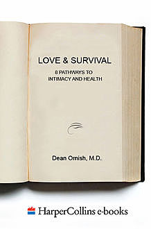 Love and Survival, Dean Ornish