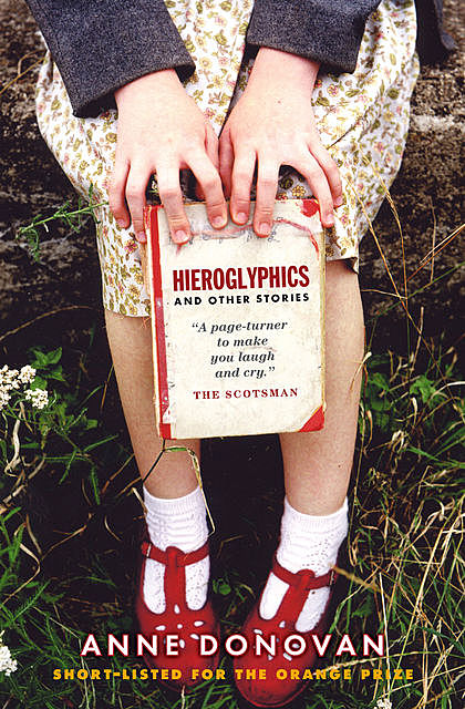 Hieroglyphics and Other Stories, Anne Donovan