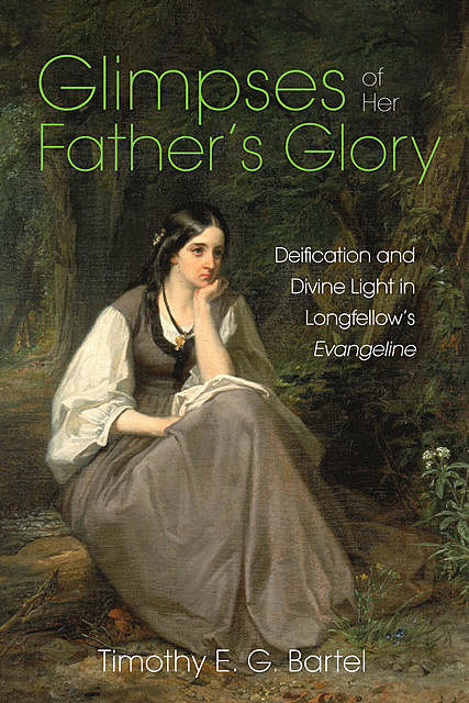 Glimpses of Her Father's Glory, Timothy E.G. Bartel