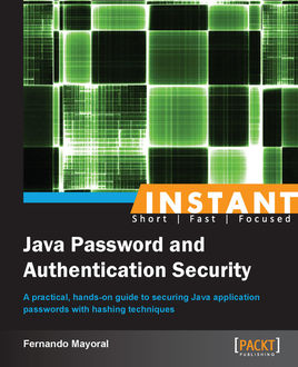 Instant Java Password and Authentication Security, Fernando Mayoral