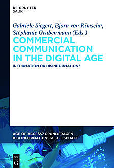 Commercial Communication in the Digital Age, Gabriele Siegert, M. Bjørn von Rimscha, Stephanie Grubenmann