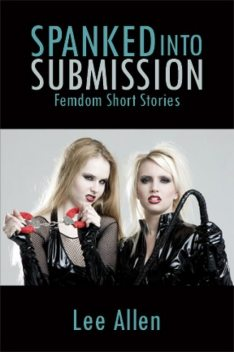 Spanked Into Submission, Lee Allen