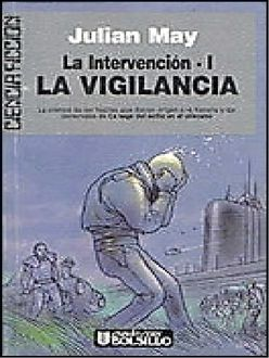 La Vigilancia, Julian May