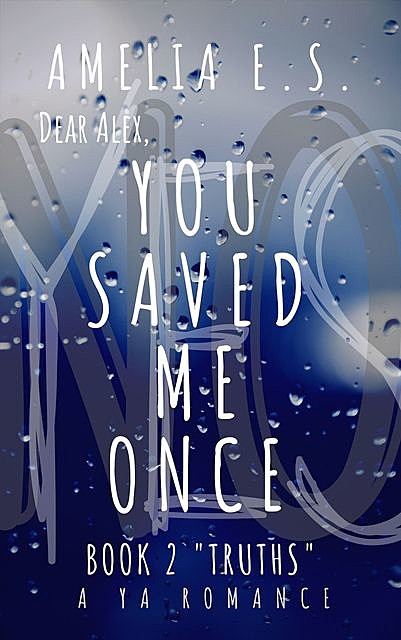 You Saved Me Once, Amelia E.S.