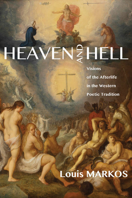 Heaven and Hell, Louis Markos