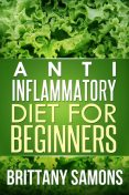 Anti-Inflammatory Diet For Beginners, Brittany Samons