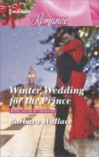 Winter Wedding for the Prince, Barbara Wallace