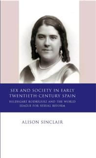 Sex and Society in Early Twentieth-Century Spain, Alison Sinclair
