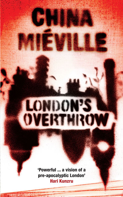 London's Overthrow, China Mieville