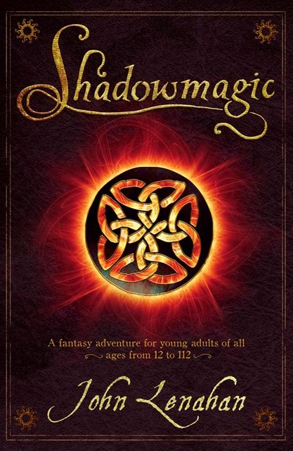 Shadowmagic (Shadowmagic, Book 1), John Lenahan