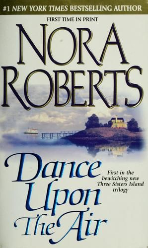 Three Sisters Island 1 – Dance Upon the Air, Nora Roberts