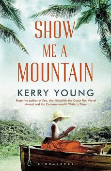 Show Me A Mountain, Kerry Young