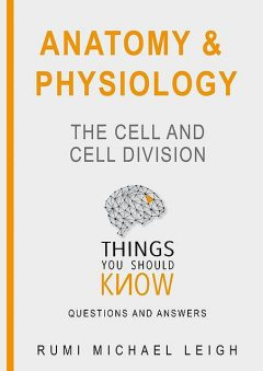 Anatomy and Physiology, Rumi Michael Leigh