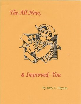 The All New, & Improved, You, Jerry L. Haynes