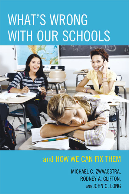What's Wrong with Our Schools, John Long, Michael C. Zwaagstra, Rodney A. Clifton